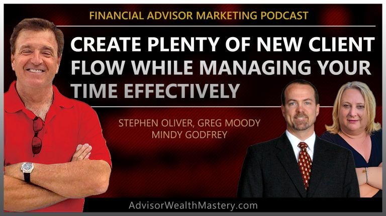 Create plenty of new client flow while managing your time effectively for Financial Advisors