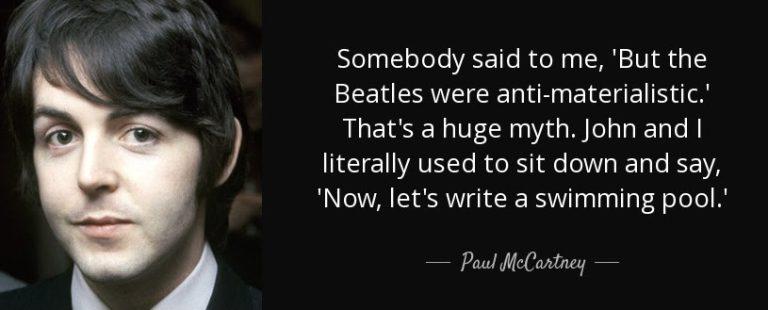 Paul McCartney & John Lennon wrote for money.